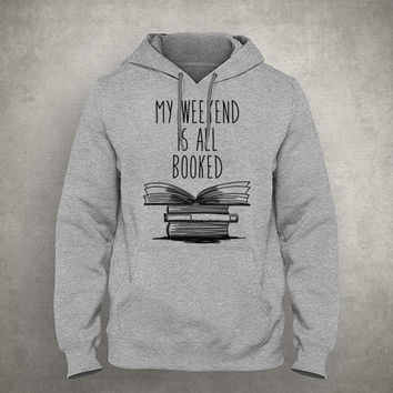 My weekend is all booked - Book pun - For book nerd introvert - Gray/White Unisex Hoodie - HOODIE-007