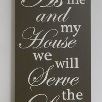 As for me and my House we will Serve the Lord - Joshua 24 15 - Wood Sign Painted in Chocolate Brown, Bible Verse Quote, Christian Wall Art