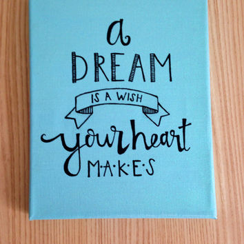 """Canvas quote """"a dream is a wish your heart makes"""" 8x10 hand painted Disney's Cinderella"""