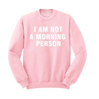 """I am not a Morning Person"" Pink Letters Printed Sweater  12748"