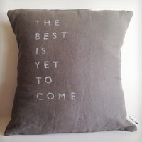 "The Best is Yet to Come"" Linen Pillow"