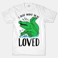 I Just Want To be Loved Crocodile
