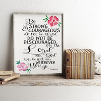 "Bible Verse Quote Print ""The Lord your God will be with you wherever you go."" Bible Verse Printable Scripture Print Joshua 1:9 Printable Art"
