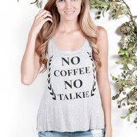No Coffee No Talkie Tank