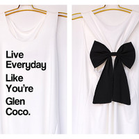 Live everyday like you're glen coco Premium with Bow : Workout Shirt - Keep Calm Shirt - Tank Top - Bow Shirt - Razor Back Tank Dollysbow
