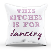 This Kitchen Is For Dancing Cushion Novelty Cushion Bedroom Cushion Pillow Bed Throw Gift Party Cushion Funny Cushion 206