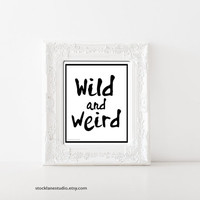 Wild and Weird Print, Dorm room typography Art, 8x10 minimalist office print apartment art, teen room decor, affordable wall art for her