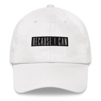 Because I Can Hat