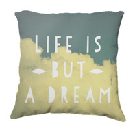 """Throw Pillow-Home Decor-""""Life Is But A Dream""""  Pillow-Typography- Fluffy Clouds,Blue Skies,Home Decor"""