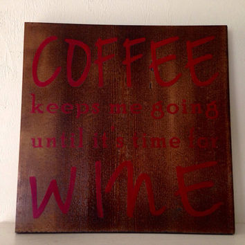 Customizable Coffee/wine Sign, Stained and Hand Painted, moving gift, wedding gift, birthday, home decor, kitchen decor, humor