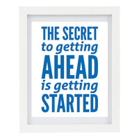 The Secret To Getting Ahead Is Getting Started, Dazzling Blue and White, Positive Quote, Inspirational Print, 8 x 10 Typography Print