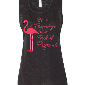 Be a Flamingo in a Flock of Pigeons Ladies Muscle Tank - Black Slub material - yoga - workout - casual