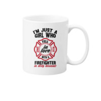 I'm Just a girl who fell in love with A Firefighter in dirty turnouts Mug