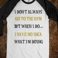 I don't always go to the gym, baseball, baseball tee, gym tee