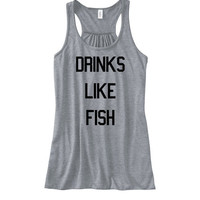 Drinks Like Fish Womens Racerback Tank Top | Drinking Top | Party Funny Tshirt | Drinking Shirt | Legalize It Shirt | Smoke Alcohol Mimosa