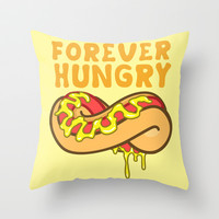 Forever Hungry Throw Pillow by LookHUMAN