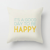 It's a good day to be happy  - Throw Pillow