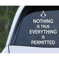 Assassin's Creed Nothing is True Everything is Permitted Die Cut Vinyl Decal Sticker