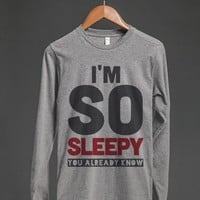 I'm So Sleepy You Already Know Long Sleeve T-shirt-T-Shirt