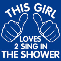 This Girl Loves to Sing in The Shower T-Shirt For Women Teenage Girls College Student