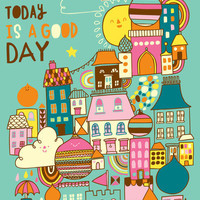 Today is a Good Day Art Print by Steph Says Hello | Society6