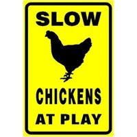 Chickens At Play Sign from My Pet Chicken