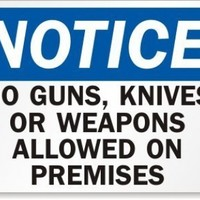 """Notice: No Guns, Knives Or Weapons Allowed On Premises Sign, 10"""" x 7"""""""