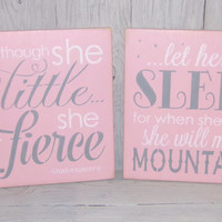 And Though She Be But Little She Is Fierce/Let Her Sleep For When She Wakes She Will Move Mountains-Wood Sign-Girls Room Decor-Custom Colors