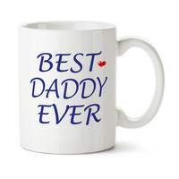 Best Daddy Ever, Father's Day Gift, Dad's Birthday, #1 Dad, Number One Dad, Great Dad, Coffee Mug, Coffee Cup, Typography, 15 oz