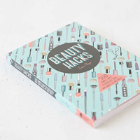Beauty Hacks: 500 Simple Ways To Gorgeous Skin, Hair, Make-Up And Nails By Esme Floyd - Urban Outfitters