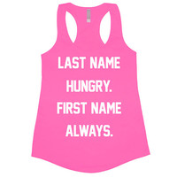Last Name Hungry First Name Always Tank Top Workout Gym Womens Tee Shirt Funny Racerback