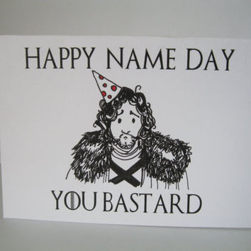 Funny GAME OF THRONES birthday card sarcastic joke humour funny jon snow name day illustration hand drawn got bastard