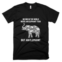 No One in the world Needs an elephant tusk but an elephant