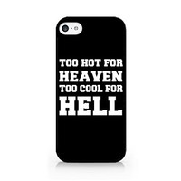 Too Hot For Heaven - Too Cool For Hell - Typography - Hipster - Swag - iPhone 5C Black Case (C) Andre Gift Shop