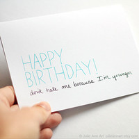 Funny Birthday Card. Don't Hate Me Because I'm Younger. Turquoise, Black, White. Folded Card.