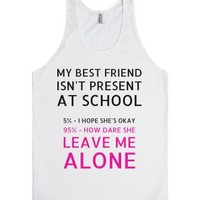 When My Best Friend Isn't At School-Unisex White Tank