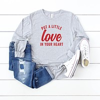 Put a Little Love in your Heart | Long Sleeve Graphic Tee