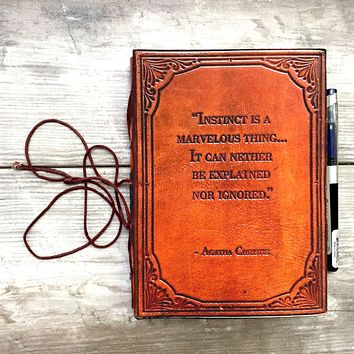 """""""Instinct Is A Marvelous Thing"""" Agatha Christie Handcrafted Leather Embossed Journal"""