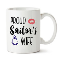 Proud Sailor's Wife, Navy, Marines, Enlisted, Anchor, Lipstick Kiss, Coffee Mug, Coffee Cup, Tea Cup, Ceramic, 15oz, Typography,