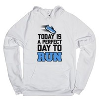 Today Is a Perfect Day to Run-Unisex White Hoodie