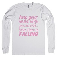 keep your head high princess, your tiara is falling-White T-Shirt