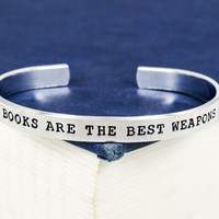 Books Are The Best Weapons Bracelet  - Doctor Who - Aluminum Cuff Bracelet