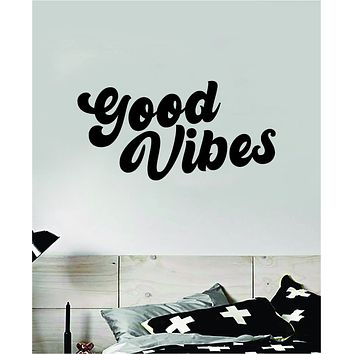 Good VIbes Cursive V2 Wall Decal Home Decor Bedroom Art Sticker Vinyl Teen Baby Quote Positive Smile