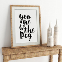 "LOVE QUOTE ""You Me And The Dog"" Print Anniversary gift Little Family Print Dog Lover Print Gift for Boyfriend Gift for Husband Dog Dad Gift"