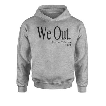 We Out (Black Print) Harriet Tubman Funny Quote  Youth-Sized Hoodie