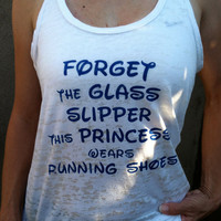 Forget the Glass Slipper This Princess Wears Running Shoes White Burnout Tank Top