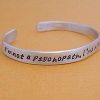 Sherlock Inspired - I'm Not a Psychopath, I'm a High-Functioning Sociopath - A Hand Stamped Aluminum Bracelet