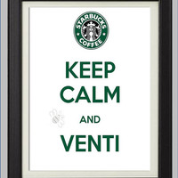Keep Calm and Venti Starbucks Print by KayBee Studios on Etsy