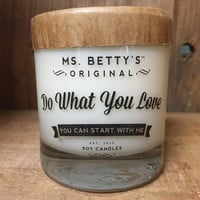Do What You Love // Ms. Bettys
