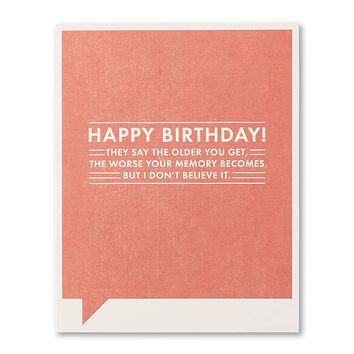 Birthday Greeting Card - Happy Birthday! They Say the Older you Get